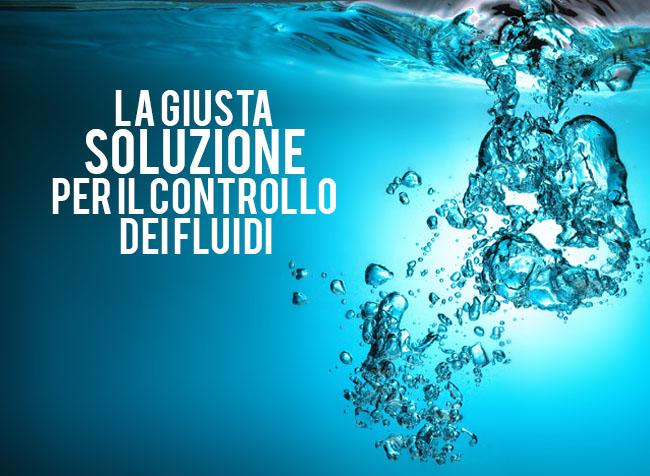 La giusta Soluzione per il controllo dei fluidi